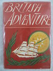 BRITISH ADVENTURE Britain in Pictures Edited by WJ Turner Collins 1947
