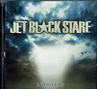 Jet Black Stare - In This Life CD