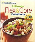 Weight Watchers Ultimate Flex  Core Cookbook 200 Brand New Recipes for Every M