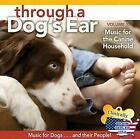 Through a Dog's Ear Volume 1: Music for the Canine Household by Joshua Leeds