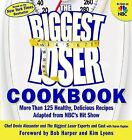 Biggest Loser Cookbook  More Than 125 Healthy Delicious Recipes Adapted from N