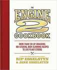The Engine 2 Cookbook More than 130 Lip Smacking Rib Sticking Body Slimmin