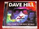 Dave Hill: Welcome To The Real World CD 2014 Demon Spaced Out UK SPMCD017 NEW