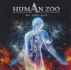 My own God by HUMAN ZOO (CD/SEALED - FAST BALL 2016) superb HARD ROCK