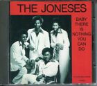 THE JONESES - BABY THERE IS NOTHING YOU CAN DO (1991) Japan CD PCD-1841