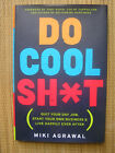 DO COOL SHT Quit Your Day Job Start Your Own Business Live Happily Ever After