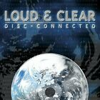 Loud & Clear  -  Disc-Connected   (CD,  2002)