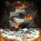 Burnt Out Wreck - This Is Hell (NEW CD)