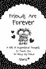 Friends Are Forever  A Gift of Inspirational Thoughts to Thank Y