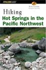 Hiking Hot Springs in the Pacific Northwest 4th Regional Hiking Series Litto