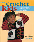 Crochet for Kids Infants Girls  Boys Sweaters  More pattern book NEW rare