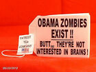 TEA PARTY TEA BAG 19OBAMA ZOMBIES EXIST NOT INTERESTED IN BRAINS