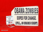 TEA PARTY TEA BAG 20 OBAMA ZOMBIES DOPES FOR CHANGE STILL NO BRAINS IN SIGHT