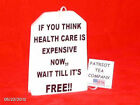 TEA PARTY TEA BAG 23 IF YOU THINK HEALTH CARE EXPENSIVE NOW WAIT TILL IS FREE