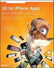 3D for iPhone Apps with Blender and SIO2 : Your Guide to Creating 3D Games...