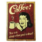 Coffee You Can Sleep When You Are Dead Man Cave 40x31cm Wooden Hanging Sign Beac