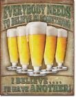 12 1 2 X 16 TIN SIGN EVERYONE ILL BELIEVE ILL HAVE ANOTHER METAL SIGN NEW