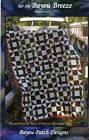 BAYOU BREEZE QUILTING PATTERN, Uses Just 2 Blocks From Bayou Patch Designs NEW