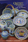 Quimper Pottery: A French Folk Art Faience Reference Book by Sandra V. Bondhus