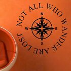 Not All Who Wander Are Lost Wall Vinyl Decal Sticker Travel Camper Decal Bumper