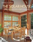 Solar House  Passive Heating and Cooling by Chiras Daniel D Chiras
