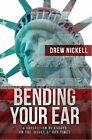 Bending Your Ear signed and personalized by author Drew Nickell