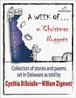 A WEEK of m Christmas Nuggets Collection of Stories  Poems Set in Delaware