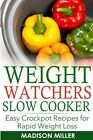 Weight Watchers Slow Cooker Cookbook Easy Crockpot Recipes Rapid Weight Loss