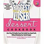 The Biggest Loser Dessert Cookbook More Than 80 Healthy Treats That Satisfy NEW