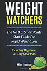 Weight Watchers The No BS SmartPoints Start Guide For Rapid Weight Loss