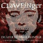 Clawfinger Deafer Dumber Blinder: 20 Years Anniversary Box 4 CD NEW sealed