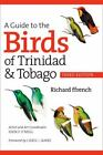 A Guide To The Birds Of Trinidad And Tobago: By Richard ffrench