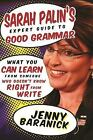 Sarah Palins Expert Guide to Good Grammar What You Can Learn from Someone W