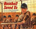 Baseball Saved Us: By Ken Mochizuki
