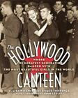 The Hollywood Canteen: Where The Greatest Generation Danced With The Most Bea...