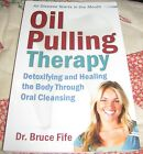 Oil Pulling Therapy Oral Cleansing Detoxifying  Healing Book Dr Bruce Fife