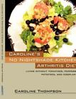 Caroline's No Nightshade Kitchen: Arthritis Diet - Living Without Tomatoes, P...