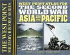 West Point Atlas for the Second World War Asia and the Pacific By Thomas E