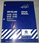 NEW HOLLAND 555E 575E 655E 675E BACKHOE TRANSMISSION SERVICE REPAIR MANUAL BOOK