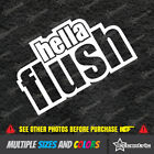 Hella Flush Decal Car Window Sticker Jdm Ill Fatlace Hellaflush Vinyl Slam