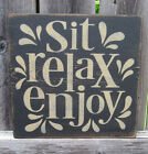 PRIMITIVE COUNTRY SIT RELAX ENJOY SIGN