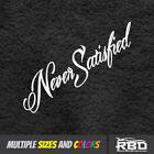 Never Satisfied Sticker Jdm Honda Race Car Decal Truck Windshield Banner