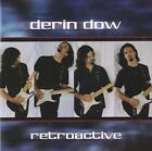 DERIN DOW - RETROACTIVE..USA MELODIC CLASSIC ROCK 2005...FREE SHIPPING!!!