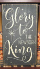 PRIMITIVE  COUNTRY  GLORY TO THE NEWBORN KING  SIGN CHRISTMAS