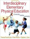 Interdisciplinary Elementary Physical Education-2nd Edition: By Theresa Purce...