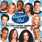 American Idol Season 2 All Time Classic American Love Songs by Various