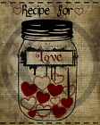 Primitive Grungy Burlap Valentine Mason Jar Recipe Love Heart Picture Print 8x10