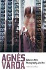 Agnes Varda between Film Photography and Art By DeRoo Rebecca J