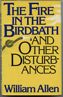 THE FIRE IN THE BIRDBATH 1986 by William Allen  SIGNED  INSCRIBED BY AUTHOR