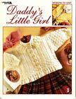 Daddys Little Girl 2002 Leisure Arts Knitting Booklet
